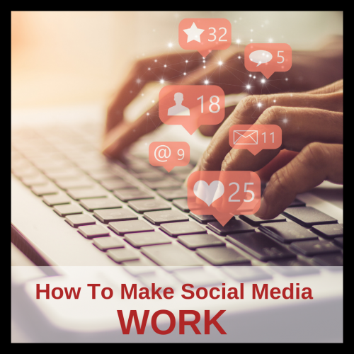 How to Make Social Media WORK