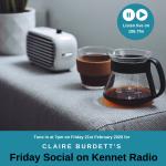 February Friday Social Radio Show on Kennet Radio - focus on Sustainability.