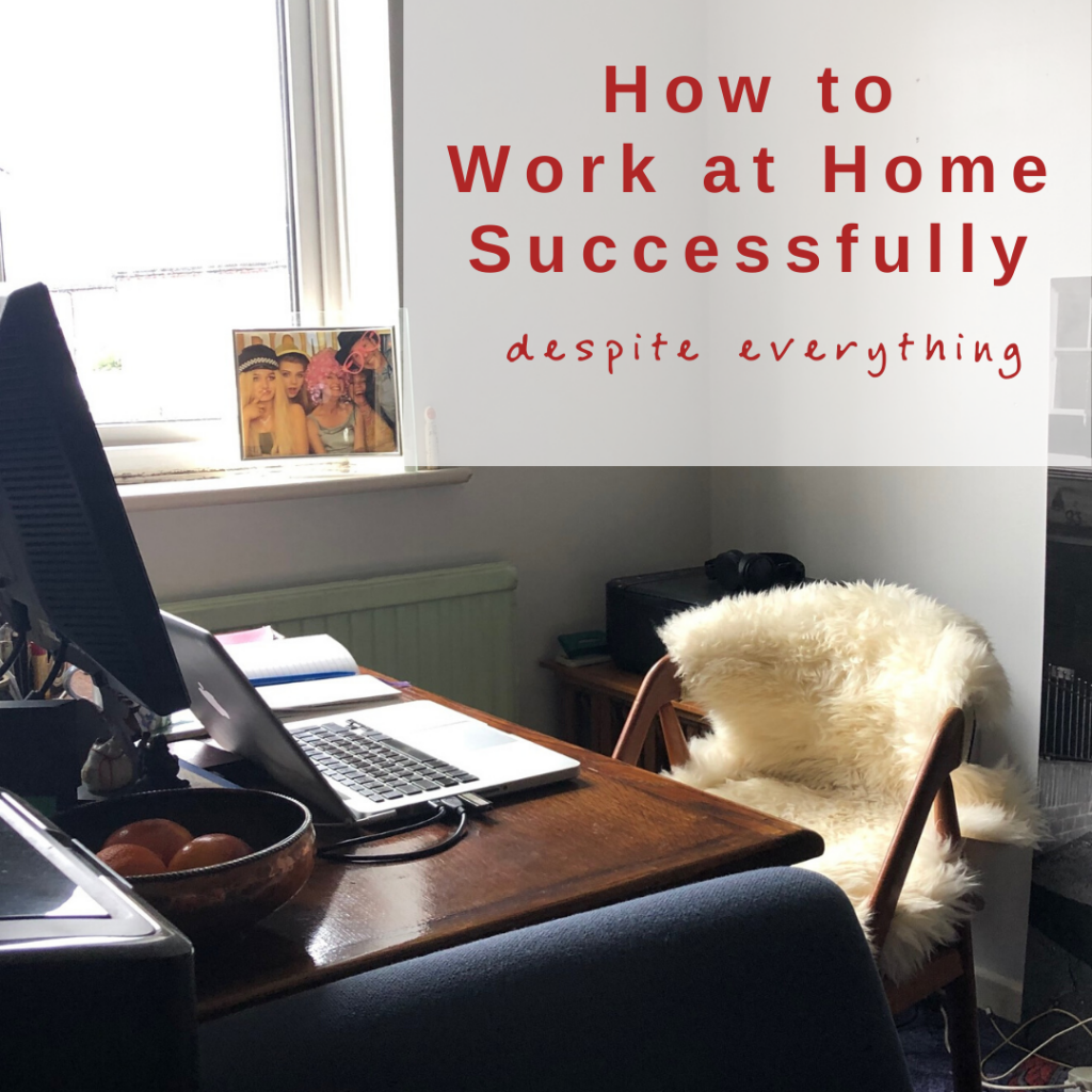 How to Work at Home Through COVID-19 Crisis